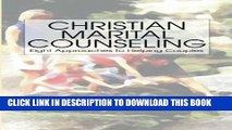 [PDF] Christian Marital Counseling: Eight Approaches to helping Couples Popular Collection