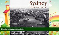 there is  Sydney Then and Now (Then   Now)