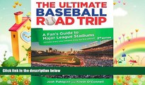 complete  Ultimate Baseball Road Trip: A Fan s Guide To Major League Stadiums