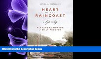 complete  Heart of the Raincoast: A Life Story