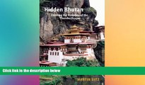 FREE PDF  Hidden Bhutan: Entering the Kingdom of the Thunder Dragon (Armchair Traveller)  BOOK