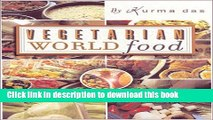 [Popular Books] Vegetarian World Food: The Best of Cooking with Kurma Download Online