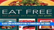 [PDF] Eat Free No Gluten  No Sugar  No Guilt  [EAT FREE NO GLUTEN NO SUGAR NO] [Hardcover]