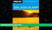 there is  Moon San Juan Islands: Including Victoria and the Southern Gulf Islands (Moon Handbooks)