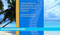 Big Deals  Alternative Medicine and Spinal Cord Injury  Free Full Read Most Wanted