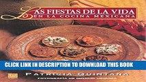 [New] Las fiestas de la vida en la cocina mexicana/ Life s Celebration in Mexican Cuisine (Spanish