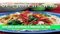 [Popular Books] Cocina rápido y fácil vegetariana (Cocina Rapida Y Facil) (Spanish Edition) Full
