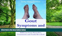 Must Have PDF  Gout Symptoms and Causes: Different Gout Remedies, Treatments and Foods Revealed!