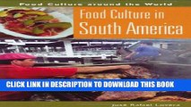[New] Food Culture in South America (Food Culture around the World) Exclusive Online