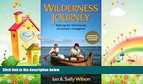 there is  Wilderness Journey: Reliving the Adventures of Canada s Voyageurs