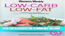 [New] Low Carb, Low Fat (The Australian Women s Weekly: New Essentials) Exclusive Full Ebook