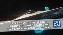 Star Trek : 3 choses qui prouvent l'importance de la franchise pour la société