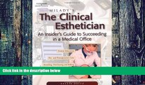 Big Deals  Milady s The Clinical Esthetician: An Insiders Guide to Succeeding in a Medical Office