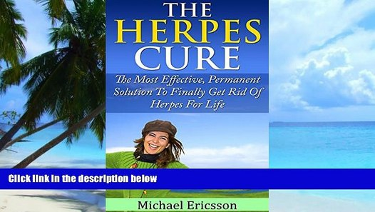 Big Deals HERPES CURE: The Most Effective, Permanent Solution To Finally  Get Rid Of Herpes For