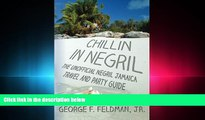 complete  Chillin in  Negril: The Unofficial  Negril Jamaica Travel and Party Guide (Twisted