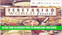 [PDF] Vegetarian World Food: The Best of Cooking with Kurma Full Colection