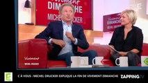 C à Vous: Michel Drucker explique la fin de Vivement dimanche (vidéo)
