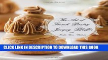 [PDF] The Art of French Pastry Popular Online[PDF] The Art of French Pastry Popular