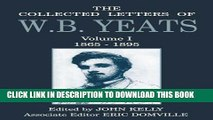 [PDF] The Collected Letters of W.B. Yeats: Volume 1: 1865-1895 Exclusive Online