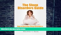 Must Have PDF  The Sleep Disorders Guide: How to Overcome Sleep Disorders, Sleeping Problems