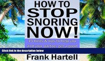 Big Deals  How to Stop Snoring Now!  15 hints   tips to help you and your partner get a good night