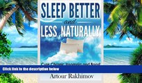 Big Deals  Sleep Better and Less - Naturally: Cure Chronic Insomnia and Boost Body-Brain O2