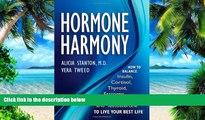 Big Deals  Hormone Harmony: How to Balance Insulin, Cortisol, Thyroid, Estrogen, Progesterone and