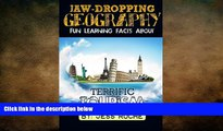 there is  Jaw-Dropping Geography: Fun Learning Facts About Terrific Tourism: Illustrated Fun