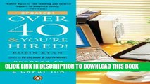 [New] Over 40   You re Hired!: Secrets to Landing a Great Job Exclusive Online