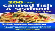 [PDF] 200 Best Canned Fish and Seafood Recipes: For Tuna, Salmon, Shrimp, Crab, Clams, Oysters,