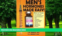 Big Deals  Men s Hormones Made Easy!: How to Treat Low Testosterone, Low Growth Hormone, Erectile