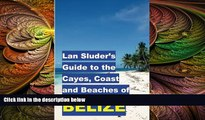 behold  Lan Sluder s Guide to the Cayes, Coast and Beaches of Belize