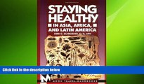 complete  Staying Healthy in Asia, Africa, and Latin America (Moon Handbooks Staying Healthy in