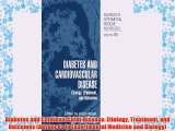 [PDF] Diabetes and Cardiovascular Disease: Etiology Treatment and Outcomes (Advances in Experimental