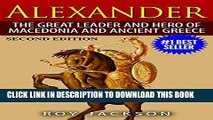 [PDF] Alexander: The Great Leader and Hero of Macedonia and Ancient Greece (European History,