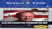 [PDF] Gerald R. Ford: A Myreportlinks.com Book (Presidents) Popular Colection