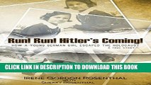 [PDF] Run!  Run!  Hitler s Coming!: How a Young German Girl Escaped the Holocaust:  A True Story