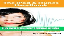 [PDF] The iPod   iTunes Handbook: The Complete Guide to the Portable Multimedia Revolution Popular