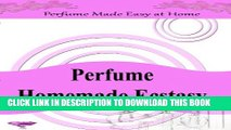 [PDF] Perfume Homemade Ecstasy: Perfume Made Easy at Home - Over 50 Homemade Perfume Recipes with