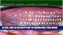 Collection Book Dr Men s Chinese Sublingual Diagnoses: A Practical Guide to Diagnose diseases,