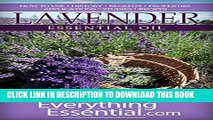 Collection Book Lavender Essential Oil: Uses, Studies, Benefits, Applications   Recipes (Wellness