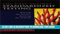 [PDF] The Case Against Standardized Testing: Raising the Scores, Ruining the Schools Popular Online