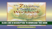 Collection Book The 7 Healing Chakras Workbook: Exercises and Meditations for Unlocking Your Body