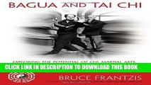 [PDF] Bagua and Tai Chi: Exploring the Potential of Chi, Martial Arts, Meditation and the I Ching