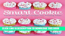 [PDF] Smart Cookie: Transform Store-Bought Cookies Into Amazing Treats Full Collection