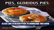 [PDF] Pies, Glorious Pies: Brilliant recipes for mouth-wateringly tasty pies Full Collection