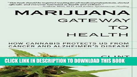 [PDF] Marijuana Gateway to Health: How Cannabis Protects Us from Cancer and Alzheimer s Disease