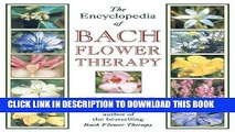 [PDF] The Encyclopedia of Bach Flower Therapy Full Online[PDF] The Encyclopedia of Bach Flower