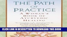 [PDF] The Path of Practice: A Woman s Book of Ayurvedic Healing Full Collection