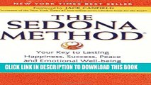 [Read] The Sedona Method: Your Key to Lasting Happiness, Success, Peace and Emotional Well-being